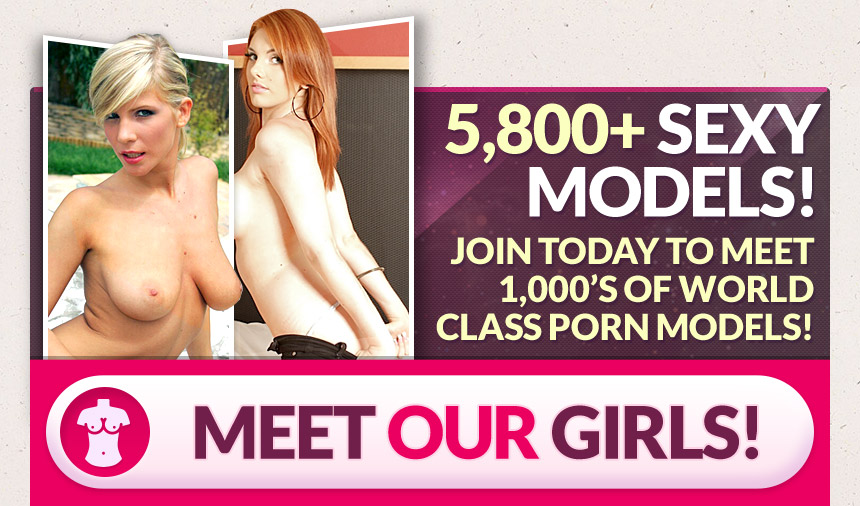 Come meet all our world famous adult models!
